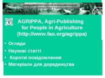 AGRIPPA, Agri-Publishing for People in Agriculture (http://www.fao.org/agripp...