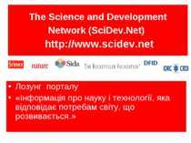 The Science and Development Network (SciDev.Net) http://www.scidev.net Лозунг...