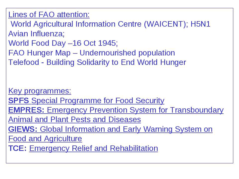 Lines of FAO attention: World Agricultural Information Centre (WAICENT); H5N1...