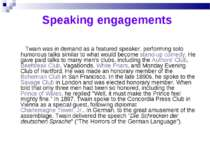Speaking engagements Twain was in demand as a featured speaker, performing so...