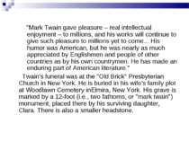 """Mark Twain gave pleasure – real intellectual enjoyment – to millions, and hi..."