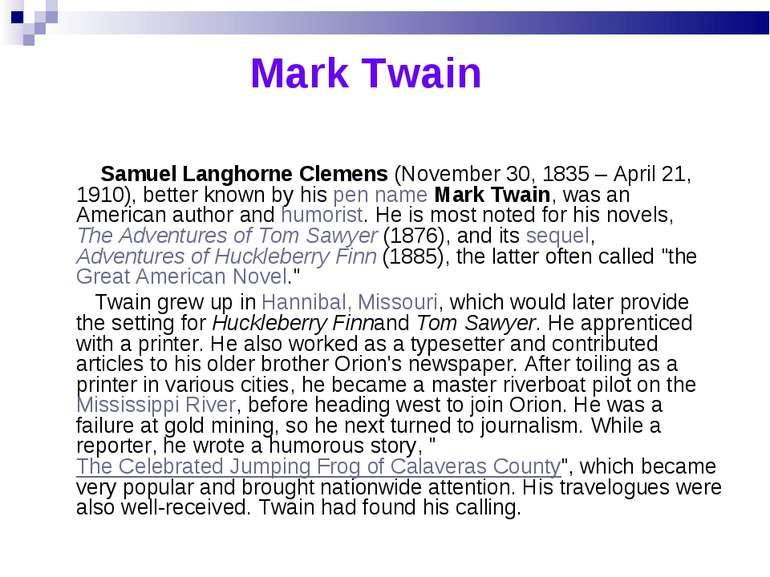 Mark Twain Samuel Langhorne Clemens(November 30, 1835– April 21, 1910),bet...
