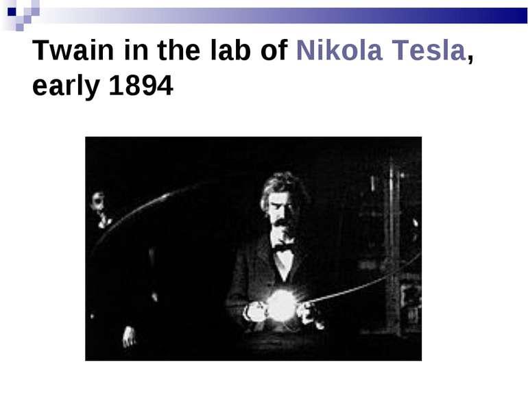 Twain in the lab ofNikola Tesla, early 1894