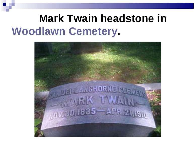 Mark Twain headstone inWoodlawn Cemetery.