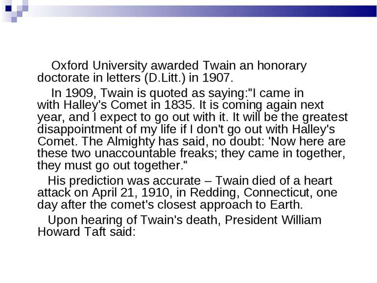 Oxford University awarded Twain an honorary doctorate in letters (D.Litt.) in...