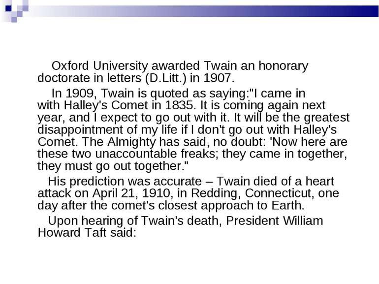 Oxford Universityawarded Twain an honorary doctorate in letters (D.Litt.) in...
