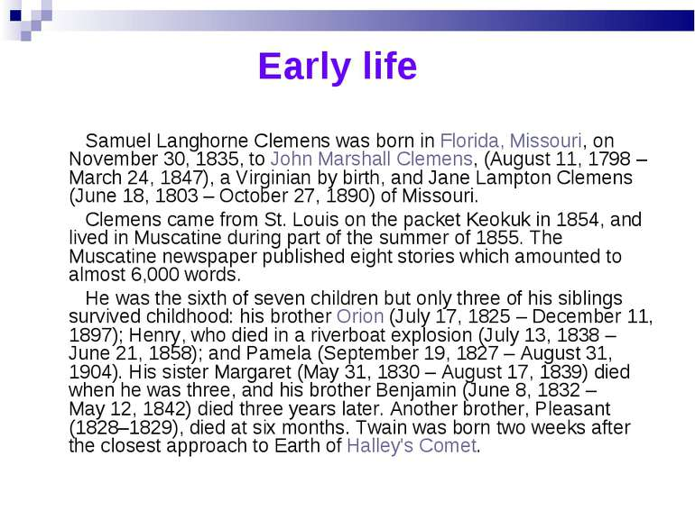 Early life Samuel Langhorne Clemens was born inFlorida, Missouri, on Novembe...
