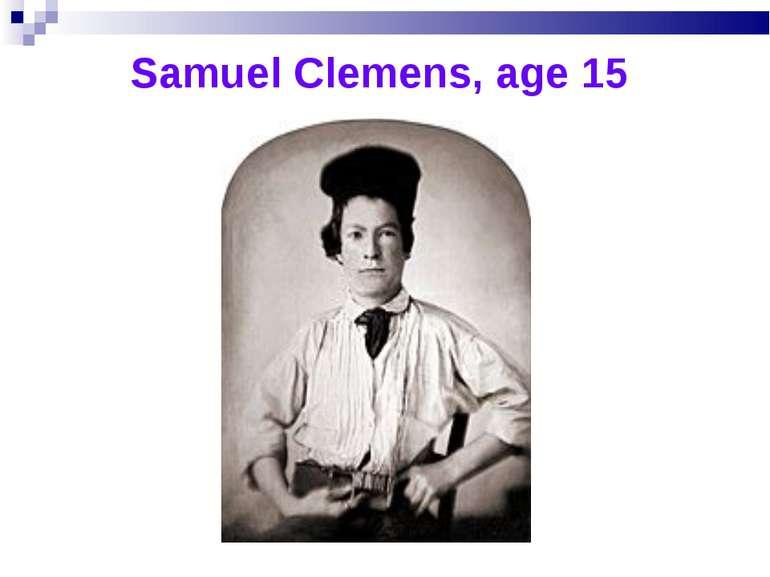 Samuel Clemens, age 15