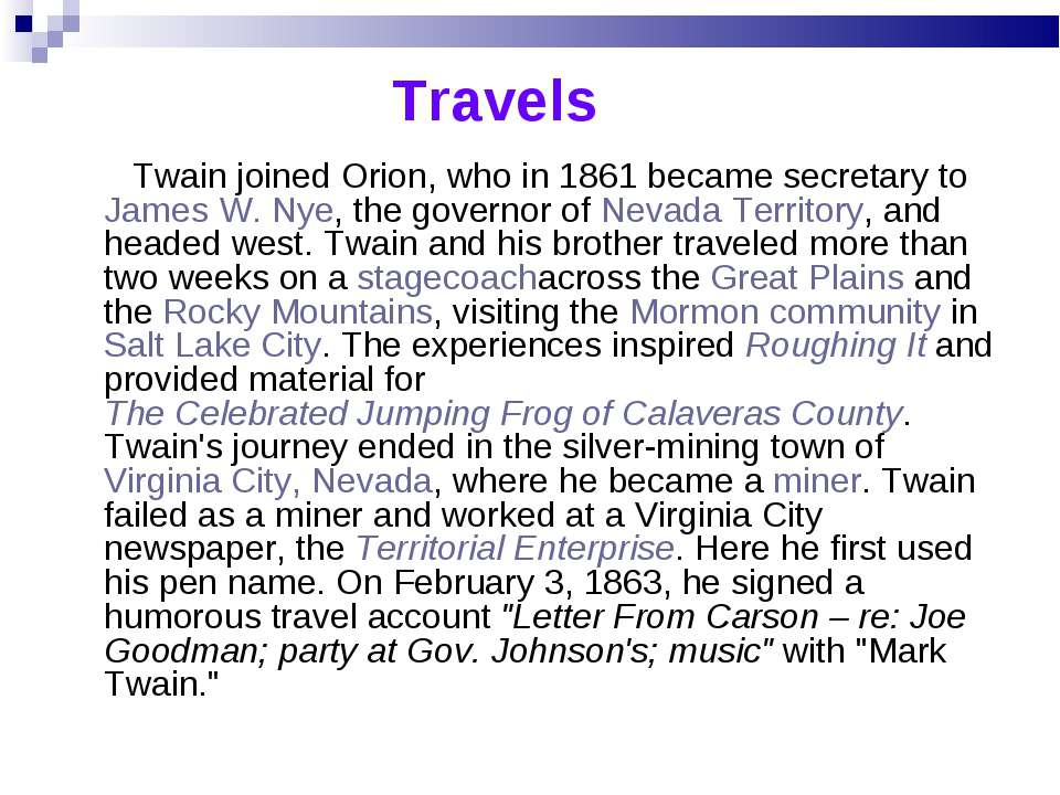 Travels Twain joined Orion, who in 1861 became secretary toJames W. Nye, the...