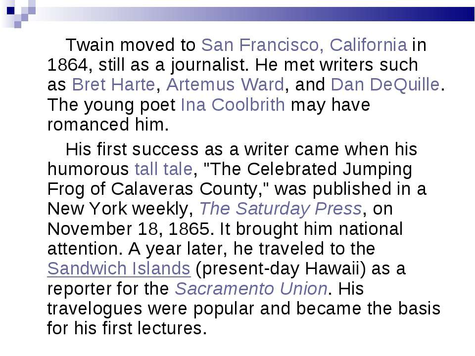 Twain moved toSan Francisco, Californiain 1864, still as a journalist. He m...