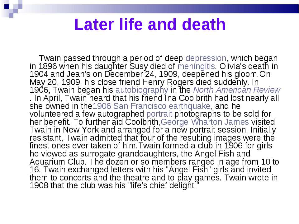 Later life and death Twain passed through a period of deep depression, which ...