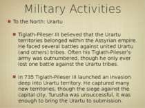 Military Activities To the North: Urartu Tiglath-Pileser III believed that th...