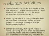 Military Activities To the East: Medes Tiglath-Pileser III launched an invasi...