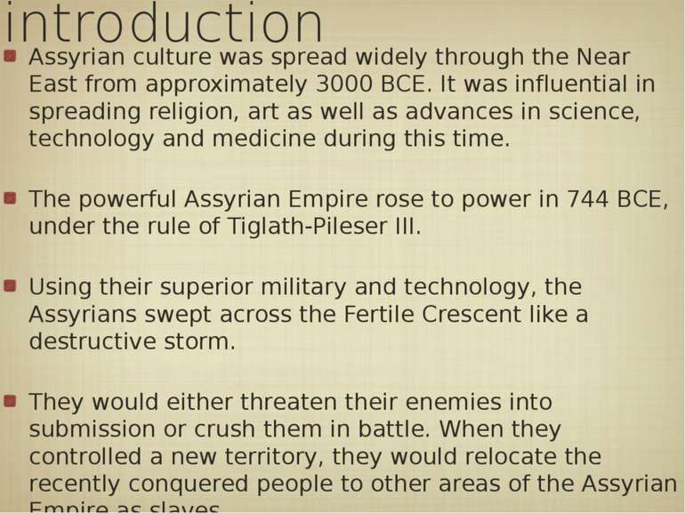 introduction Assyrian culture was spread widely through the Near East from ap...