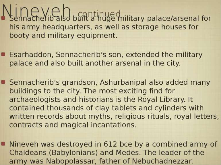 Nineveh continued Sennacherib also built a huge military palace/arsenal for h...