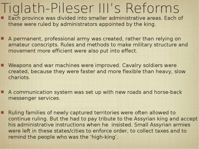 Tiglath-Pileser III's Reforms Each province was divided into smaller administ...