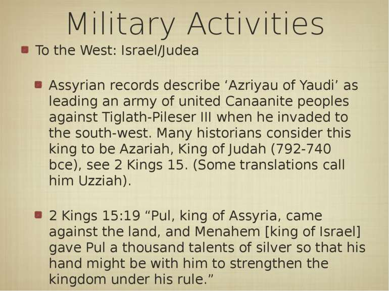 Military Activities To the West: Israel/Judea Assyrian records describe 'Azri...