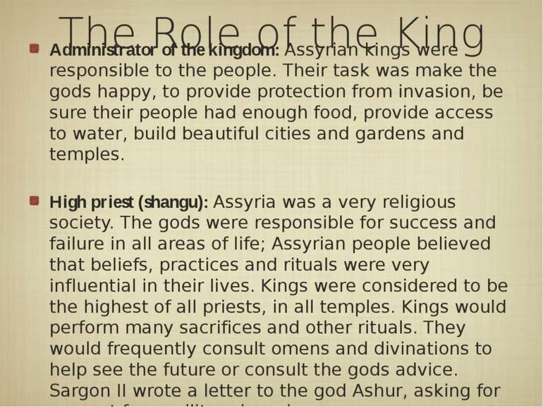 The Role of the King Administrator of the kingdom: Assyrian kings were respon...