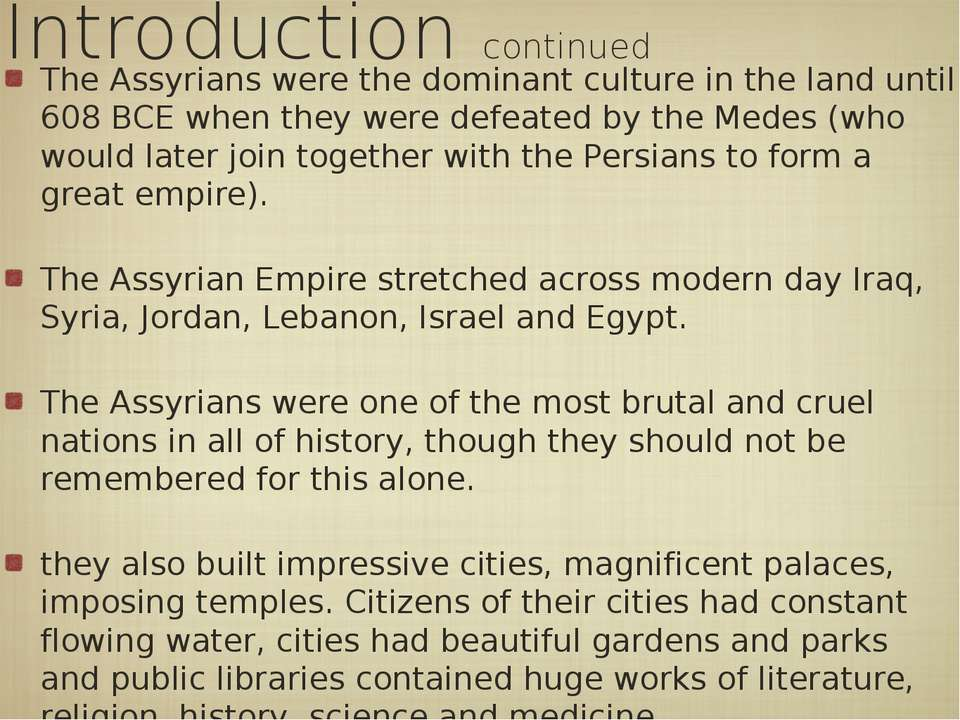 Introduction continued The Assyrians were the dominant culture in the land un...