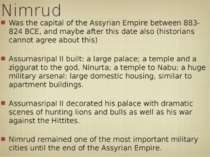 Nimrud Was the capital of the Assyrian Empire between 883-824 BCE, and maybe ...