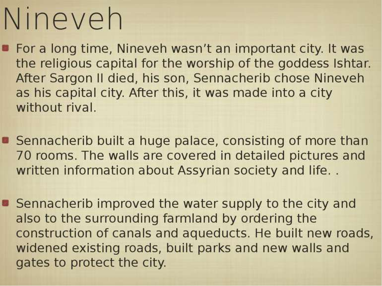 Nineveh For a long time, Nineveh wasn't an important city. It was the religio...