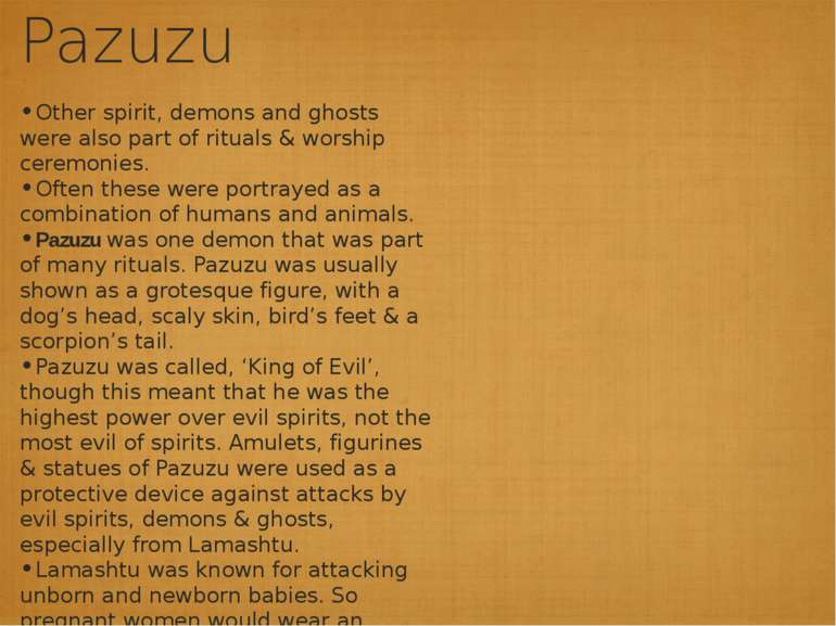 Pazuzu Other spirit, demons and ghosts were also part of rituals & worship ce...
