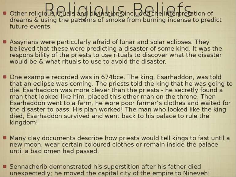 Religious Beliefs Other religious rituals and divinations included the interp...