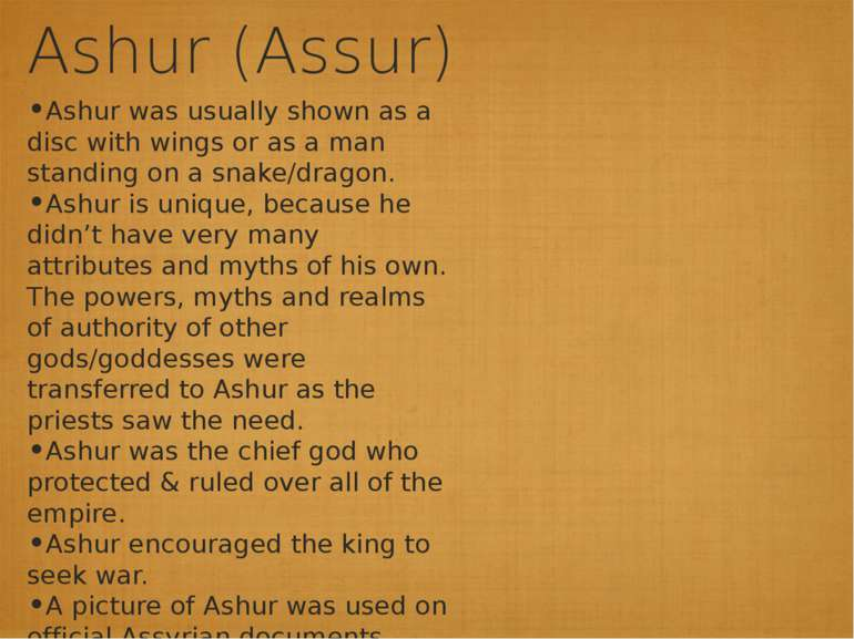 Ashur (Assur) Ashur was usually shown as a disc with wings or as a man standi...