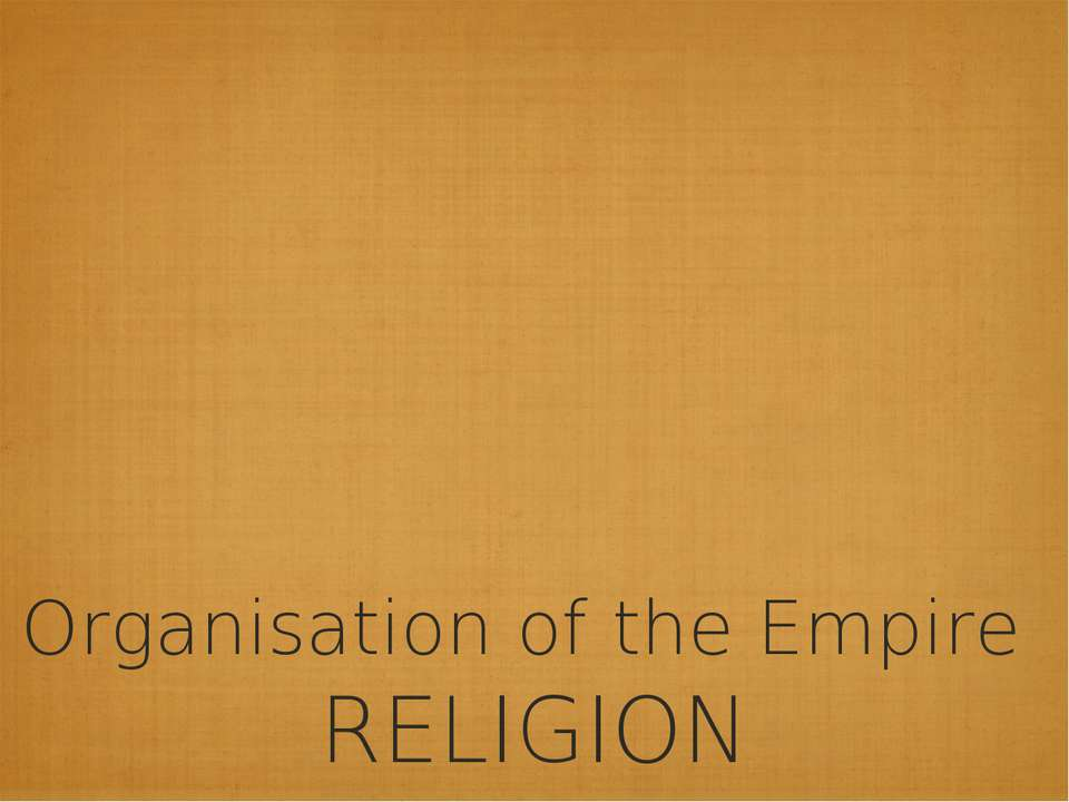 Organisation of the Empire RELIGION