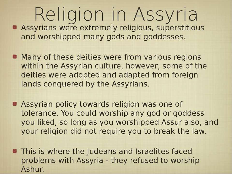 Religion in Assyria Assyrians were extremely religious, superstitious and wor...