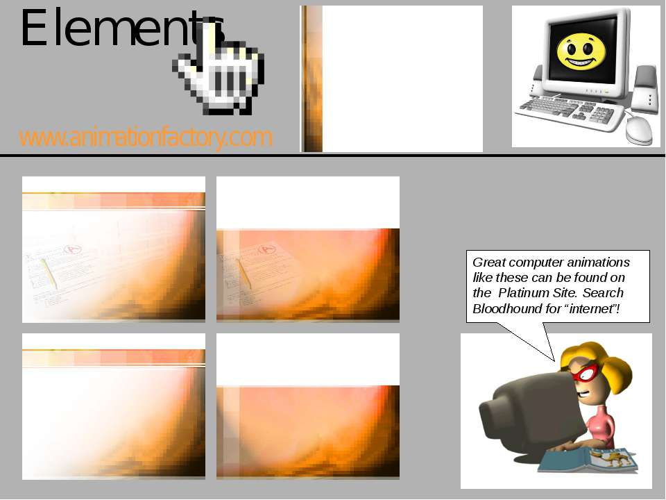 Elements www.animationfactory.com Great computer animations like these can be...