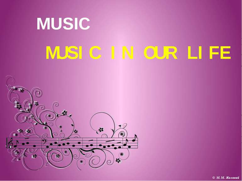 MUSIC IN OUR LIFEMUSIC