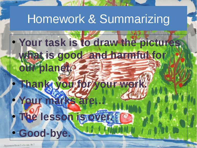 Homework & SummarizingYour task is to draw the pictures what is good and ...