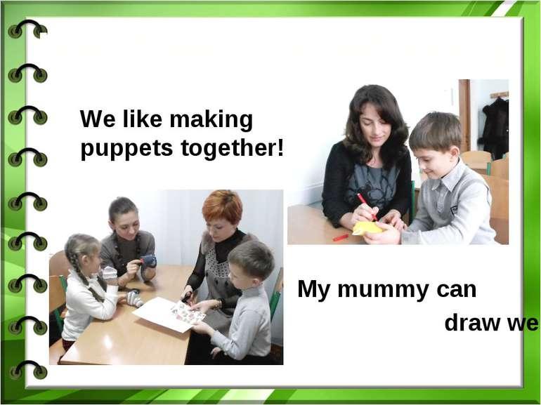 Наші мами-помічниціWe like making puppets together!