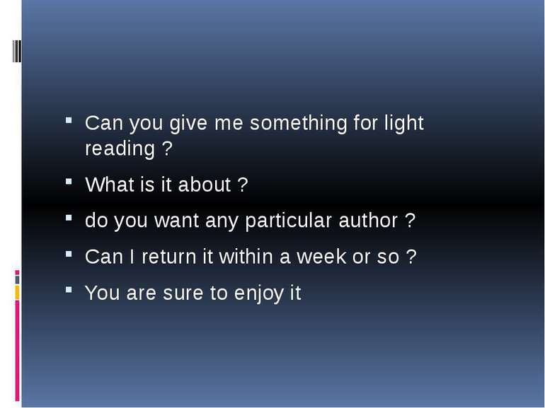Can you give me something for light reading ? What is it about ? do you want ...