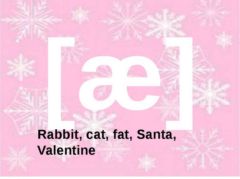 [æ] Rabbit, cat, fat, Santa, Valentine