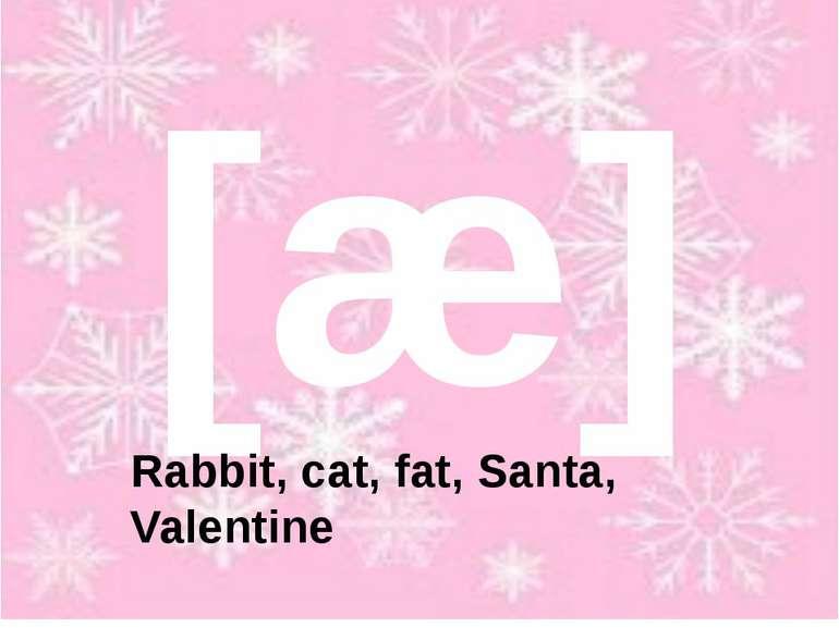 [æ] Rabbit, cat, fat, Santa, Valentine
