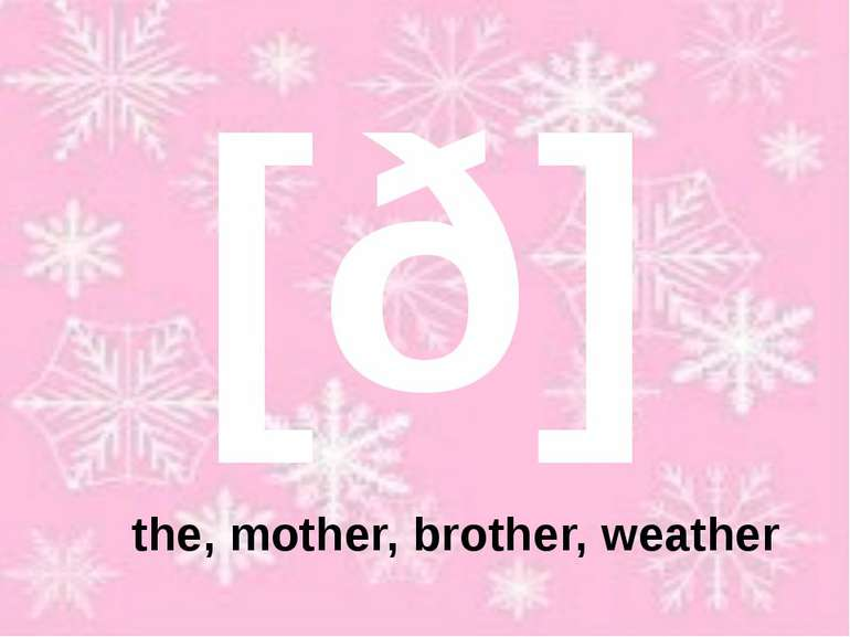 [ð] the, mother, brother, weather
