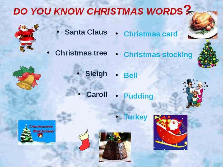DO YOU KNOW CHRISTMAS WORDS? Santa Claus Christmas tree Sleigh Caroll Christm...