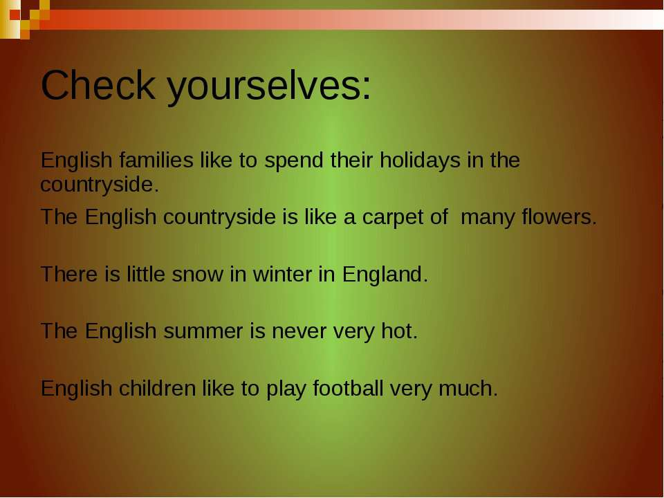 Check yourselves: English families like to spend their holidays in the countr...