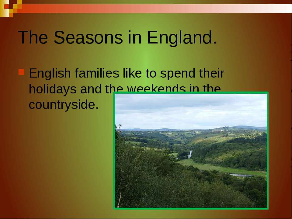 The Seasons in England. English families like to spend their holidays and the...