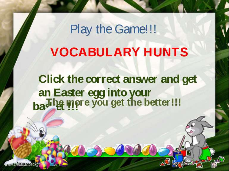 VOCABULARY HUNTS Play the Game!!! Click the correct answer and get an Easter ...