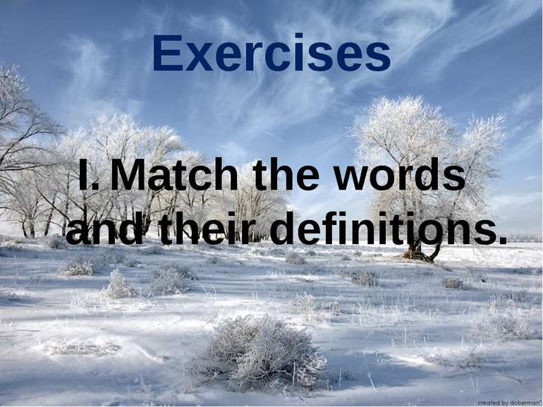 Exercises Match the words and their definitions.