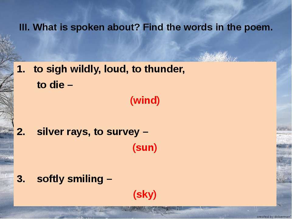 III. What is spoken about? Find the words in the poem. to sigh wildly, loud, ...