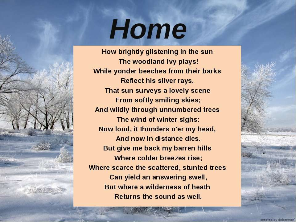 Home How brightly glistening in the sun The woodland ivy plays! While yonder ...