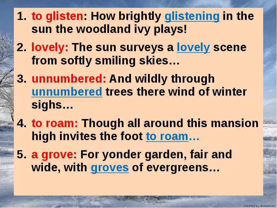 to glisten: How brightly glistening in the sun the woodland ivy plays! lovely...