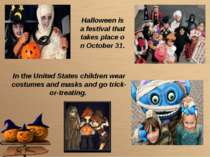 Halloween is a festival that takes place on October 31. In the United States ...