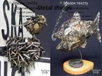 Metal things