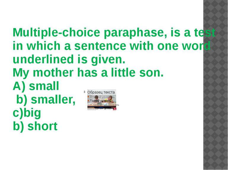 Multiple-choice paraphase, is a test in which a sentence with one word underl...