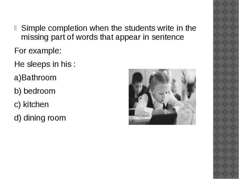 Simple completion when the students write in the missing part of words that a...